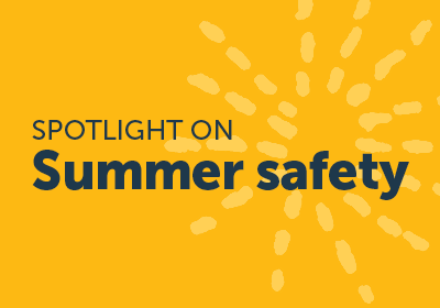 Spotlight on Summer Safety